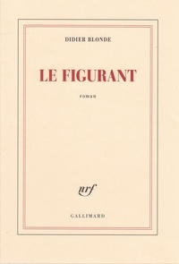 Didier Blonde - Le figurant.