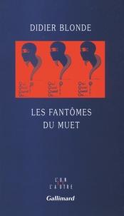 Didier Blonde - Les fantômes du muet.