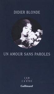 Didier Blonde - Un amour sans paroles.