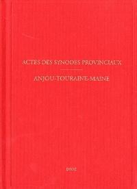 Didier Boisson - Actes des synodes provinciaux - Anjou-Touraine-Maine (1594-1683).