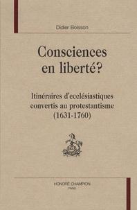 Consciences en liberté ? - Itinéraires decclésiastiques convertis au protestantisme (1631-1760).pdf