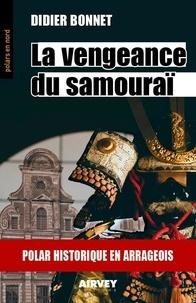 Didier Bonnet - La vengance du samouraï.