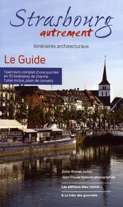 Didier Bonnet et Jean-Claude Hatterer - Strasbourg autrement - Itinéraires architecturaux : le guide.