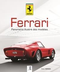 Ferrari, panorama illustré des modèles - Didier Bordes |