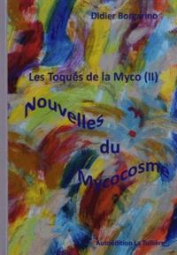 Didier Borgarino - Nouvelles du Mycocosme.