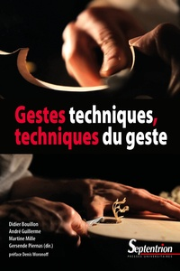 Didier Bouillon et André Guillerme - Gestes techniques, techniques du geste.
