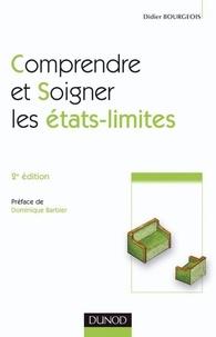 Didier Bourgeois - Comprendre et soigner les états-limites - 2e édition.
