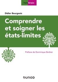 Didier Bourgeois - Comprendre et soigner les états-limites - 3e éd..