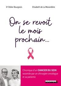 Didier Bourgeois et Elisabeth de La Morandière - On se revoit le mois prochain....