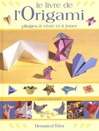 Le livre de lorigami. Pliages à vivre et à jouer.pdf