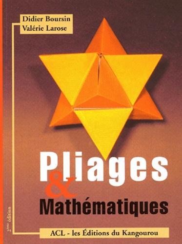 Didier Boursin et Valérie Larose - Pliages & Mathématiques.