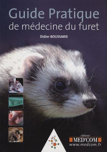 Didier Boussarie - Guide pratique de médecine du furet.