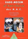 Didier Boussarie et Lionel Schilliger - Vade-mecum d'anesthésie des NAC.