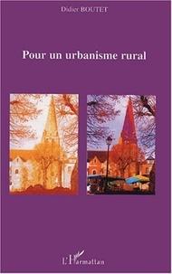 Didier Boutet - Pour un urbanisme rural.