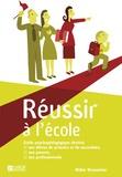 Didier Bronselaer - Réussir à l'école - Guide psychopédagogique destiné aux élèves du primaire et secondaire, aux parents et aux professionnels.