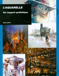 Didier Brot - L'aquarelle sur support synthétique.