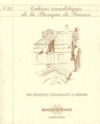 Didier Bruneel - Des banques coloniales à l'IEDOM.