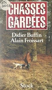 Didier Buffin et Alain Froissart - Chasses gardées.
