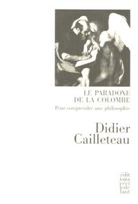 Le Paradoxe de la colombe - Pour comprendre une philosophie.pdf