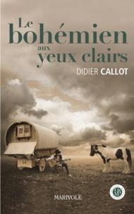 Didier Callot - Le Bohémien aux yeux clairs.