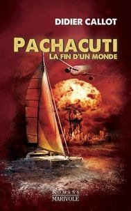 Didier Callot - Pachacuti - La fin du monde.