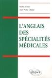 Didier Carnet et Jean-Pierre Charpy - L'anglais des spécialités médicales.
