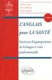 Didier Carnet et Sylvia Morgan - L'anglais pour la santé - Exercices d'appropriation de la langue à visée professionnelle.