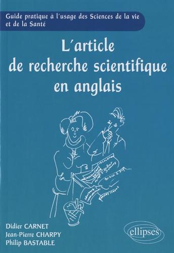 Didier Carnet et Jean-Pierre Charpy - L'article de recherche scientifique en anglais - Guide pratique à l'usage des sciences de la vie et de la santé.