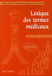 Didier Carnet - Lexique des termes médicaux anglais-français/français-anglais - Guide lexical à l'usage des Sciences de la Santé.