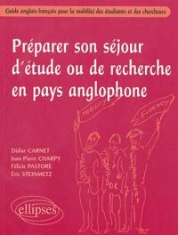 Didier Carnet et Jean-Pierre Charpy - Préparer son séjour d'étude ou de recherche en pays anglophone - Guide anglais-français pour la mobilité des étudiants et des chercheurs.