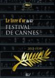 Didier Carpentier et Frédéric Vidal - Le festival de Cannes remonte le temps - Album officiel du 65e anniversaire (2012-1939).