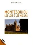 Didier Carsin - Montesquieu, les lois et les moeurs.