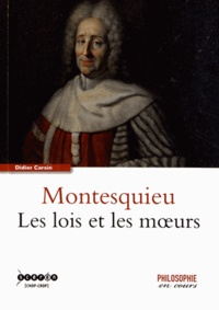 Montesquieu- Les lois et les moeurs - Didier Carsin |