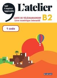 Didier - Carte de téléchargement L'Atelier niveau B2 - Livre numérique interactif élève.
