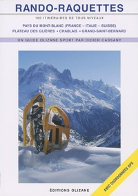 Didier Cassany - Rando-raquettes - Pays du Mont-Blanc, Plateau des Glières, Chablais, Grand-Saint-Bernard.