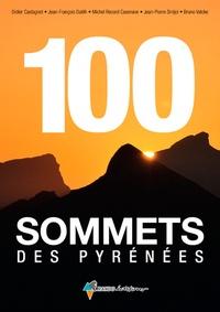 Didier Castagnet et Jean-François Dutilh - 100 sommets des Pyrénées.