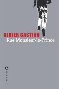 Didier Castino - Rue Monsieur-le-Prince.