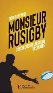Didier Cavarot - Chroniques d'un rugby ordinaire de Monsieur Rusigby.