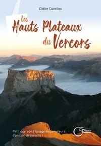 Didier Cazelles - Les hauts plateaux du Vercors.