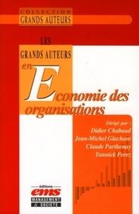 Didier Chabaud et Jean-Michel Glachant - Les Grand Auteurs en Economie des Organisations.