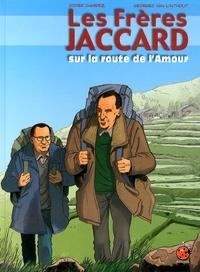 Didier Chardez et Georges Van Linthout - Les frères Jacquard sur la route de l'amour.