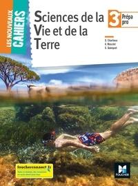 Didier Charlieux et Audrey Masclet - Sciences de la Vie et de la Terre 3e Prépa pro Les nouveaux cahiers.