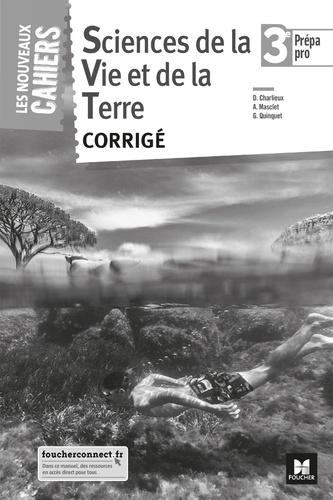Didier Charlieux et Audrey Masclet - Sciences de la Vie et de la Terre 3e Prépa pro Les nouveaux cahiers - Corrigé.