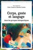 Didier Chaulet et Blandine Guettier - Corps, geste et langage dans les groupes thérapeutiques.