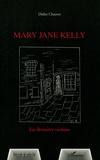 Didier Chauvet - Mary Jane Kelly - La dernière victime.