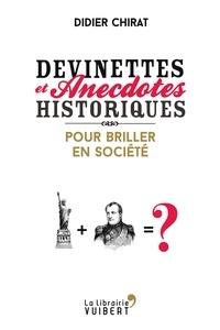 Didier Chirat - Devinettes et anecdotes historiques pour briller en société.