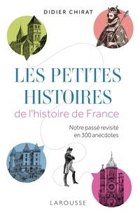 Didier Chirat - Les petites histoires de l'Histoire de France.