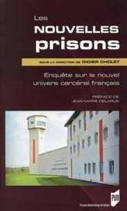 Didier Cholet - Les nouvelles prisons - Enquête sur le nouvel univers carcéral français.