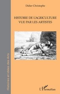 Didier Christophe - Histoire de l'agriculture vue par les artistes.