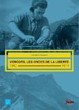 Didier Clarençon et Pierre-Louis Fillet - Vercors, les ondes de la liberté, 1943-1944.